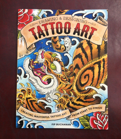 Fip Buchanan - Tattoo Art - Order Now through Amazon or your local bookstore.